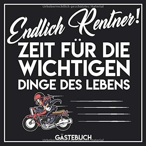 Gästebuch Endlich Rentner! Zeit für die wichtigen Dinge des Lebens: Gästebuch mit Motorrad zum...