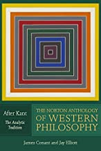 The Norton Anthology of Western Philosophy: After Kant (Vol. 2: The Analytic Tradition)