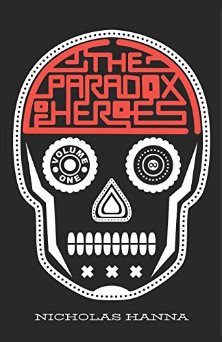 The Paradox of Heroes: Volume I