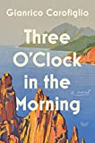 Image of Three O'Clock in the Morning: A Novel