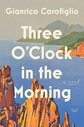 Three O'Clock in the Morning: A Novel