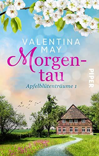 Morgentau: Apfelblütenträume 1 (Altes Land-Saga)