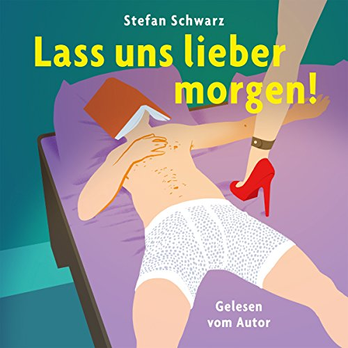 Lass uns lieber morgen! audiobook cover art