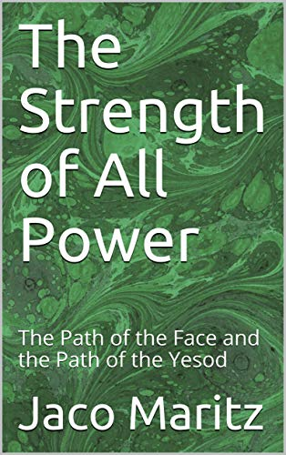 The Strength of All Power: The Path of the Face and the Path of the Yesod (English Edition)