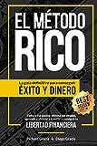 El Método RICO: La guía definitiva para obtener éxito y dinero. Reduce tus gastos,...