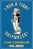 I Run A Tight Shipwreck, Camp Counselor Journal: Blue Buccaneer Sailor Girl Retro Pinup Bikini Pirat...