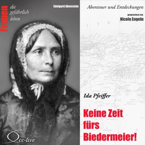 Ida Pfeiffer - Keine Zeit fürs Biedermeier Titelbild