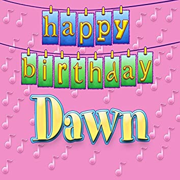 Happy Birthday Dawn