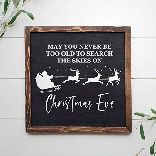 DONL9BAUER May You Never Be Too Old to Search The Skies On Christmas Eve, 12x12 Framed Wooden Sign, Christmas Sign Farmhouse Wall Hanging Wall Art for Living Room Kitchen Home Decor