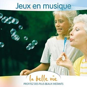 La Belle Vie (Jeux en Musique)