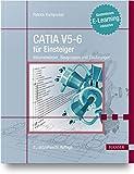 CATIA V5-6 für Einsteiger: Volumenkörper, Baugruppen und Zeichnungen. Kostenloses E-Learning inklusive - Patrick Kornprobst