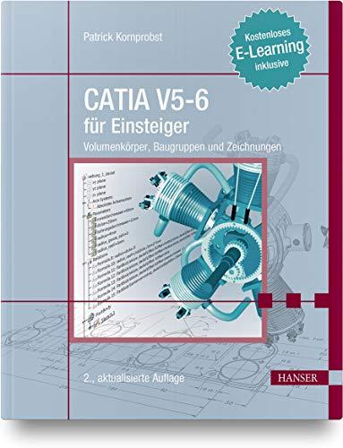 CATIA V5-6 für Einsteiger: Volumenkörper, Baugruppen und Zeichnungen. Kostenloses E-Learning inklusive
