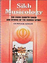 Sikh Musicology: Sri Guru Granth Sahib and Hymns of the Human Spirit