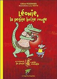 Léonie, la petite boîte rouge - Les aventures de Léonie la petite crocodile par Céline Rozanski