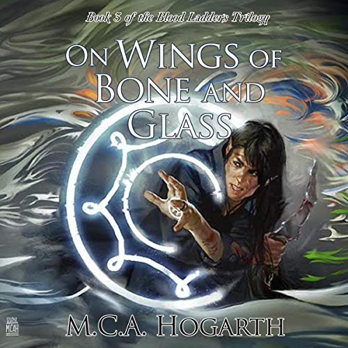 On Wings of Bone and Glass      Blood Ladders Trilogy, Book 3              By:                                                                                                                                 M.C.A. Hogarth                               Narrated by:                                                                                                                                 Philip Battley                      Length: 12 hrs and 13 mins     Not rated yet     Overall 0.0
