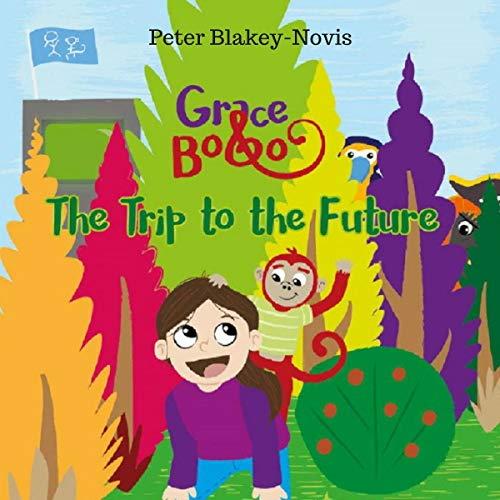 Grace & Bobo - The Trip To The Future audiobook cover art