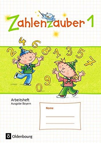 Zahlenzauber - Ausgabe Bayern 2014: 1. Jahrgangsstufe - Arbeitsheft: Mit Lösungsheft