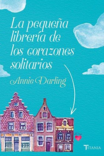 La pequeña librería de los corazones solitarios (Titania amour ...