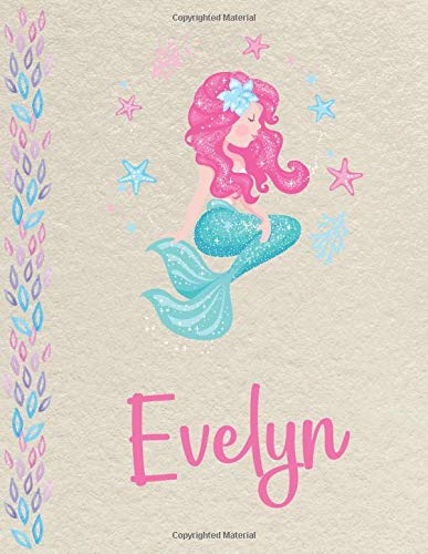 Evelyn: Personalized Mermaid SketchBook for girls, great gifts for kids. Large sketch book with pink Name for drawing, sketching, Doodling or learning to draw (sketch books for kids 8.5x11 110 pages )