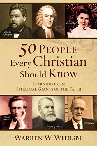 Compare Textbook Prices for 50 People Every Christian Should Know: Learning from Spiritual Giants of the Faith Combined Edition ISBN 9780801071942 by Wiersbe, Warren W.