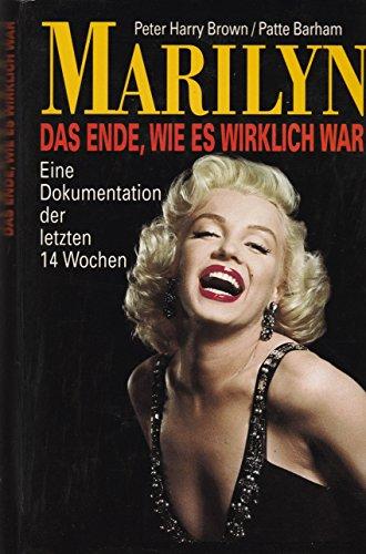 Marilyn Monroe - Das Ende wie wes wirklich war - Eine Dokumentation der letzten 14 Wochen - Gebundene Ausgabe - 1992