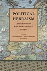Political Hebraism: Judaic Sources in Early Modern Political Thought Broché