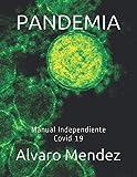 PANDEMIA: Manual Independiente Covid 19