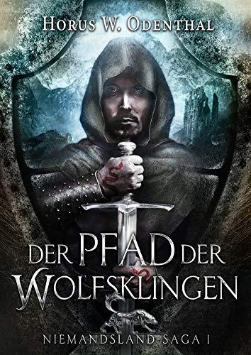 Der Pfad der Wolfsklingen (Niemandsland-Saga 1)