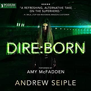 Dire: Born     The Dire Saga, Book 1              Written by:                                                                                                                                 Andrew Seiple                               Narrated by:                                                                                                                                 Amy McFadden                      Length: 13 hrs and 15 mins     1 rating     Overall 5.0