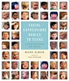 [(Facial Expressions: Babies to Teens - A Visual Reference for Artists )] [Author: Mark Simon] [Jul-2008]