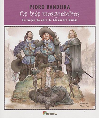 Os Três Mosqueteiros. Recriação da Obra de Alexandre Dumas