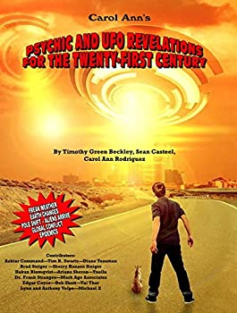 Psychic and UFO Revelations for the Twenty-First Century  Freak Weather-Earth Changes-Pole Shifts-Aliens Arrive-Global Conflict-Epidemics