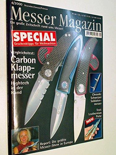 Messer Magazin Nr. 4 / 2000 Vergleichstest: Carbon Klappmesser ; Chronik Schweizer Soldatenmesser . Test : Leatherman Pulse. Die große Zeitschrift rund ums Messer