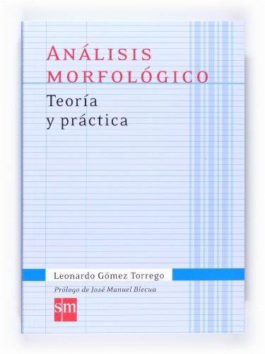 Análisis morfológico. Teoría y práctica (Español Actual) - 9788467541335: Analisis morfologico 2011