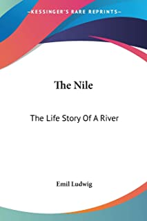 The Nile: The Life Story Of A River