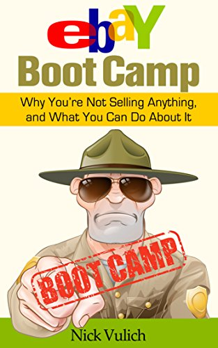 eBay Boot Camp: Why You're Not Selling Anything, and What You Can Do About It (English Edition)