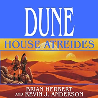 Dune: House Atreides: House Trilogy, Book 1                   Written by:                                                                                                                                 Brian Herbert,                                                                                        Kevin J. Anderson                               Narrated by:                                                                                                                                 Scott Brick                      Length: 26 hrs and 26 mins     4 ratings     Overall 5.0
