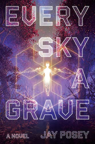 Every Sky a Grave: A Novel (The Ascendance Series Book 1) (English Edition)