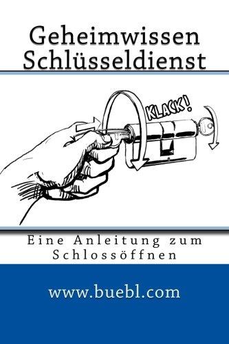 Geheimwissen Schlüsseldienst / Amazon Edition: Eine Anleitung zum Schlossöffnen