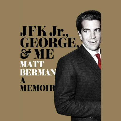 JFK Jr., George & Me audiobook cover art
