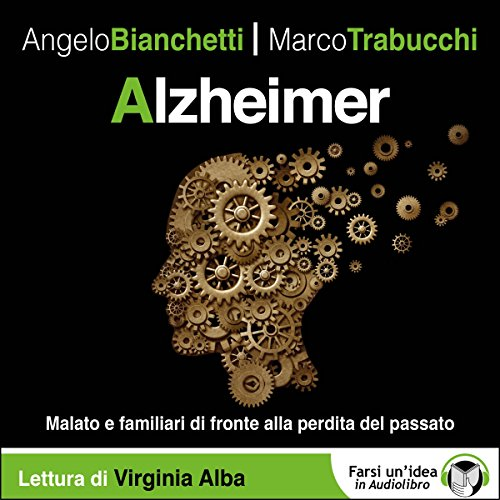 Alzheimer: Malato e familiari di fronte alla perdita del passato audiobook cover art