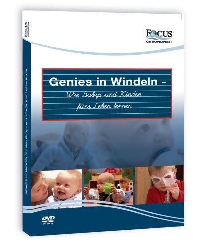 Genies in Windeln - Wie Babys und Kinder fürs Leben lernen