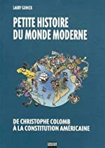 Petite histoire du monde moderne, Vol. 1 - De Christophe Colomb à la constitution américaine de Larry Gonick