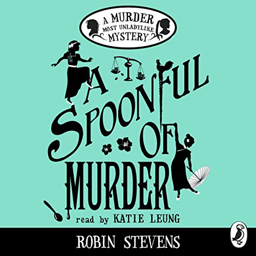 A Spoonful of Murder: A Murder Most Unladylike Mystery audiobook cover art
