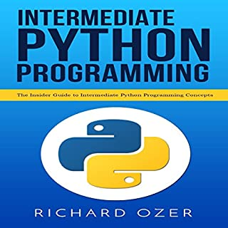 Intermediate Python Programming: The Insider Guide to Intermediate Python Programming Concepts audiobook cover art