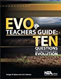 EVO Teacher's Guide: Ten Questions Everyone Should Ask About Evolution (English Edition)