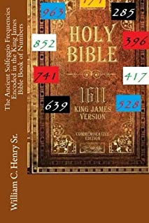 The Ancient Solfeggio Frequencies Encoded in the King James Bible Book of Numbers