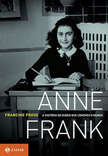 Anne Frank: A história do Diário que comoveu o mundo