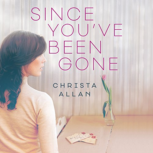 Since You've Been Gone audiobook cover art