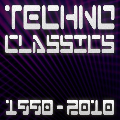 Techno Classics 1990-2010 (Best Of Club, Trance & Electro Anthems)